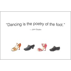 Dancing Is The Poetry Of The Foot